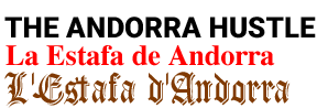 The Andorra Hustle / La Estafa de Andorra / L'Estafa d'Andorra